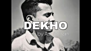 Asif Sohan - Dekho [Spoken Word Poetry]