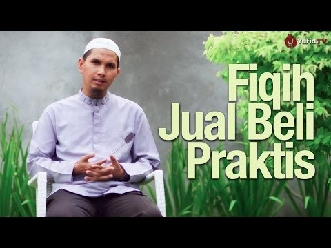Ceramah Singkat: Fikih Jual Beli Praktis - Ustadz Dr. Erwandi Tarmidzi, MA.