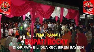 TEMU RAMAH BUPATI ROCKY DI GP. PAYA BILI DUA KEC. BIREM BAYEUN