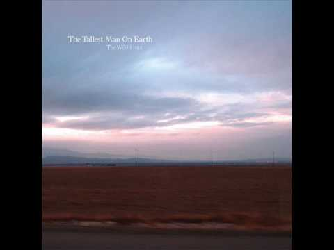 Tallest Man On Earth - King Of Spain