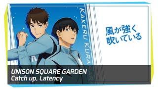 Vocal Unison Square Garden Catch Up Latency 風が強く吹いている Kaze Ga Tsuyoku Fuiteiru Op Neo