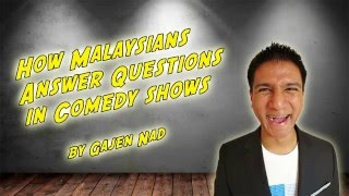 How Malaysians Answer Questions In Comedy Shows - Gajen Nad