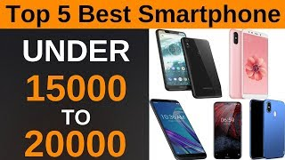 Top 5 Best Smartphone 2018 Under 15000 to 20000 || In Hindi || Technical Adil