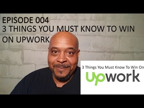 3 Things You Must Know To Win On Upwork
