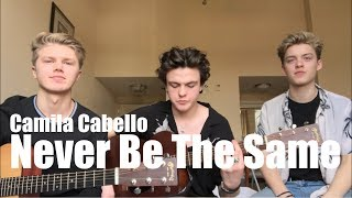 Never Be The Same   Camila Cabello Cover by New Hope Club