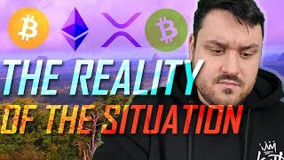 Reality of the Situation: BTC, ETH, XRP & BCH