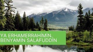 download lagu Ya Erhamerrahimin - Benyamin Salafuddin - Müziksiz Ilahi- Not gratis