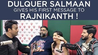 Dulquer Salmaan gives his first message to Rajinikanth !