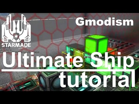 StarMade Tutorial 2015 | Ultimate Ship Tutorial