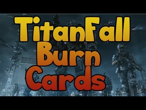 Titianfall Burn Cards Explained (Weapon Power-Ups. Titan Power-Ups and MORE)