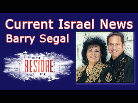 Current Israel News from Barry Segal - RESTORE 2014