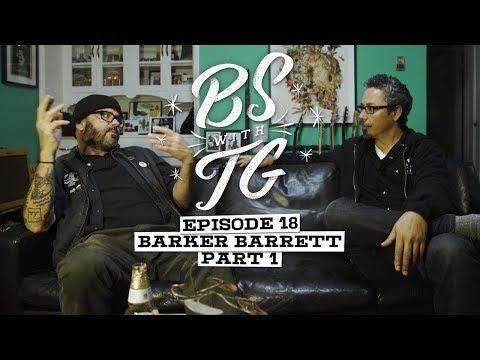 BS with TG : Barker Barrett Part 1