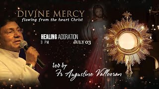 First  Friday Healing Adoration|Fr Augustine Vallooran|03 July 2020|Divine Retreat Centre