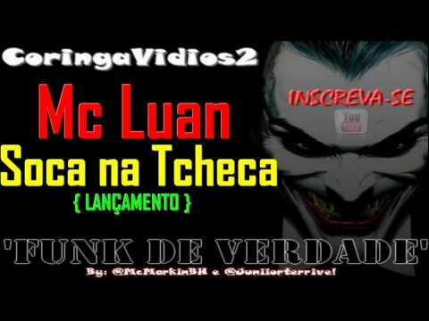 MC LUAN – SOCA NA TCHECA ♫ (MUSICA NOVA EXCLUSIVA)