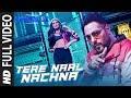 TERE NAAL NACHNA Full Song | Nawabzaade |  Feat. Athiya Shetty | Badshah, Sunanda S |