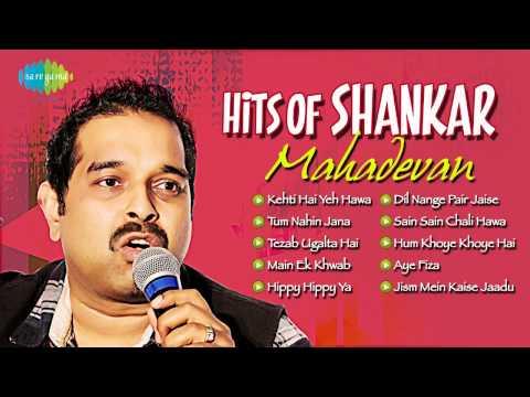 Hits of Shankar Mahadevan   Most Popular Hindi Songs