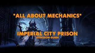 ESO - All About Mechanics - Imperial City Prison Dungeon Guide (Vet HM)