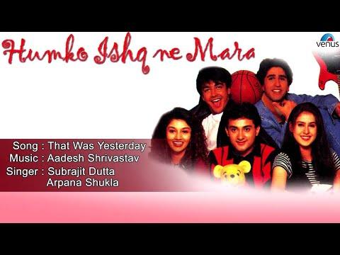 Humko Ishq Ne Mara : That Was Yesterday Full Audio Song | Aashish Chaudhary, Sagarika Soni |