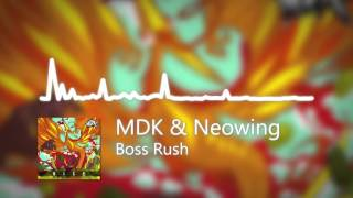 MDK & Neowing - Boss Rush