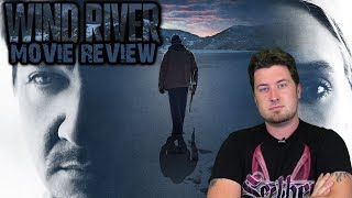 Wind River (2017) - Movie Review