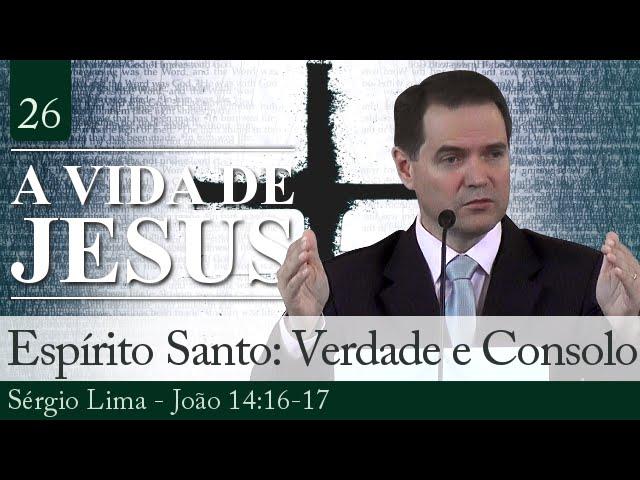 26. Espírito Santo: Verdade e Consolo - Sérgio Lima