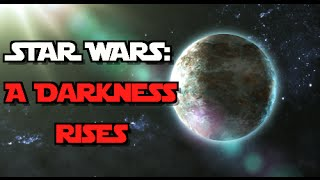 STAR WARS: A Darkness Rises - Fan Film (2016)