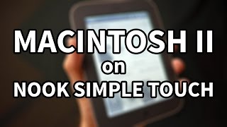 Macintosh II on Nook Simple Touch