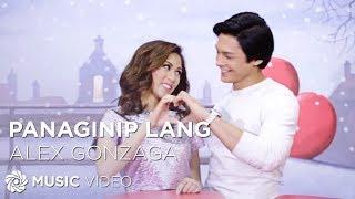 Video ALEX GONZAGA - Panaginip Lang