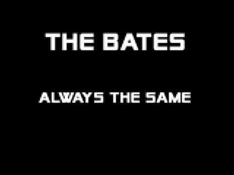 Bates - Always The Same
