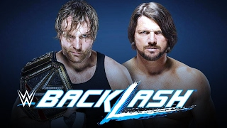WWE BackLash — FULL MATCH — AJ Styles VS  Dean Ambrose