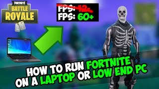 HOW TO RUN FORTNITE ON A LAPTOP OR A LOW END PC | FORTNITE MAXIMUM OPTIMIZATION GUIDE! SEASON 6