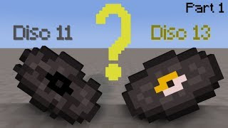 The Story Of Disc 11 and Disc 13 - Minecraft (Part 1)