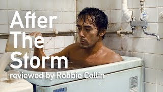 After The Storm reviewed by Robbie Collin