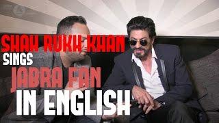 Shah Rukh Khan does Jabra Fan in English