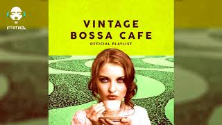 Vintage Bossa Café - Official Playlist 2 Hours of Bossa Nova