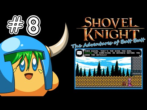 Shovel Knight: The Adventures of Butt Butt ~ Episode 8: Mooning