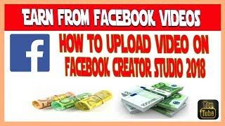 How To Upload Videos On Facebook & Make Money!! 2020 | How To Make Money From Facebook Videos? 2020