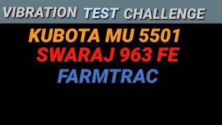 Vibration test tractor kubota ,sawraj ,johndeera. Mahindra