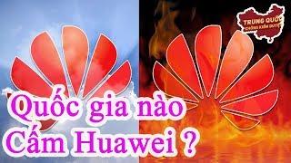 Cách 8 Quốc Gia Đối Xử Với Huawei | Trung Quốc Không Kiểm Duyệt
