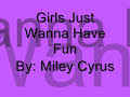 Miley Cyrus- Girls Just Wanna Have Fun (W/ Lyrics)