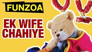 EK WIFE CHAHIYE | Funny Bachelor Song | Bojo Teddy Groom Looking for a Bride | Funzoa Teddy Videos