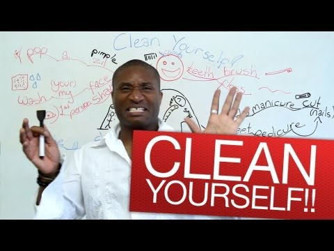 Speaking English – Clean yourself!!!