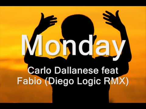 Monday - ( Diego Logic RMX )Carlo Dallanese