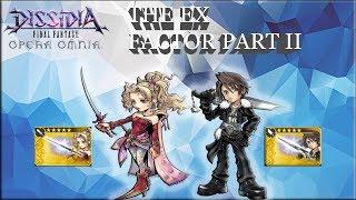 Dissidia Final Fantasy: Opera Omnia THE EX FACTOR PART 2