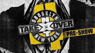 NXT TakeOver: Brooklyn 4 Pre-Show: August 18, 2018