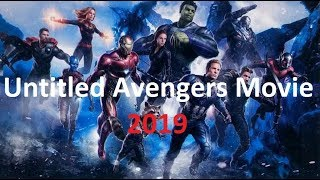 Untitled Avengers Movie  2019 Movie Trailer, Cast and Crew