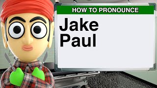 How to Pronounce Jake Paul