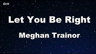 Download Lagu Let You Be Right - Meghan Trainor Karaoke 【No Guide Melody】 Instrumental Gratis STAFABAND