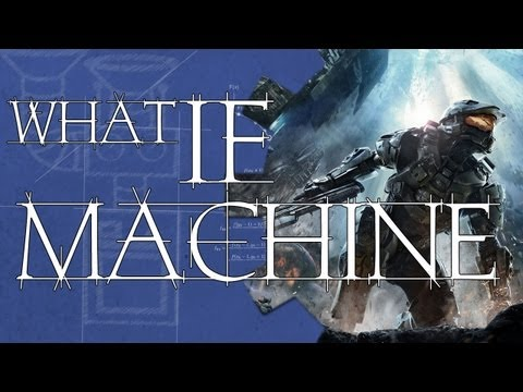The What If Machine - Halo