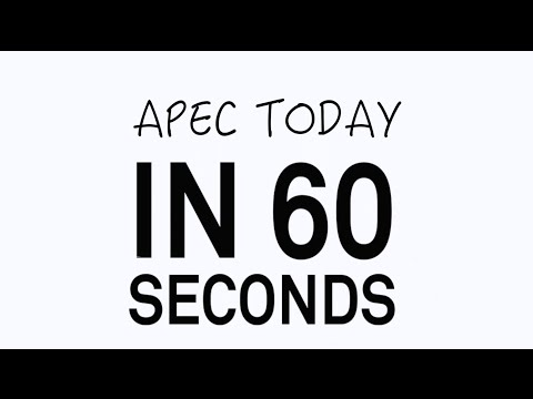 APEC Today in 60 seconds:  Ministers move to combat corruption and push forward FTAAP